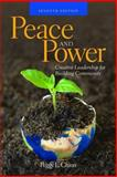 Peace and Power : Creative Leadership for Building Community, Chinn, Peggy L., 0763751251