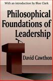 Philosophical Foundations of Leadership