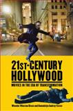 21st-Century Hollywood : Movies in the Era of Transformation, Dixon, Wheeler Winston and Foster, Gwendolyn Audrey, 0813551250