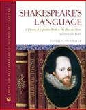 Shakespeare's Language : A Glossary of Unfamiliar Words in His Plays and Poems, Shewmaker, Eugene F., 081607125X