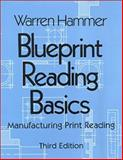 Blueprint Reading Basics : Manufacturing Print Reading, Hammer, Warren, 083113125X