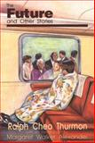 The Future and Other Stories, Ralph C. Thurmon, 0883781255