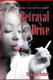 Betrayal Drive, Shakesha Holmes, 1468561251