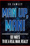 Man up, Man!, Ed Cawley, 1479761257