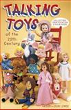 Talking Toys of the 20th Century, Kathy Lewis and Don Lewis, 1574321250