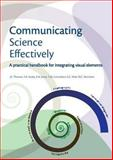 Communicating Science Effectively : A Practical Handbook for Integrating Visual Elements, Thomas, J. and Jones, A., 1843391252