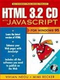 HTML 3.2 with JavaScript for Windows 95, Neou, Vivian, 0132701251