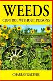 Weeds, Control Without Poisons, Charles Walters, 0911311254