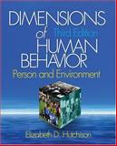 Dimensions of Human Behavior : Person and Environment, Hutchison, Elizabeth D., 1412941253