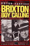 Peter Harrison : Brixton Boy Calling, Peter Harrison, 1492901253