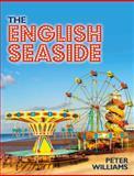 The English Seaside, Williams, Peter, 1848021259