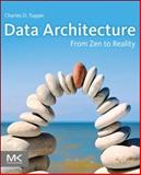 Data Architecture : From Zen to Reality, Tupper, Charles, 0123851262