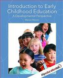 Introduction to Early Childhood Education : A Developmental Perspective (with MyEducationLab), Marion, Marian C., 0136101267