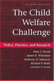 The Child Welfare Challenge : Policy, Practice, and Research, Pecora, Peter J. and Whittaker, James K., 0202361268
