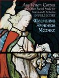 Ave Verum Corpus and Other Sacred Music for Voices and Orchestra in Full Score, Wolfgang Amadeus Mozart, 0486431266