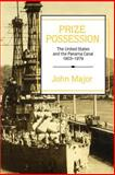 Prize Possession : The United States Government and the Panama Canal 1903-1979, Major, John, 0521521262