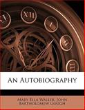 An Autobiography, Mary Ella Waller and John Bartholomew Gough, 1145221262