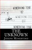 The Unknown, Joseph Minervino, 1480221260