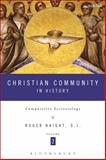 Christian Community in History Volume 2 : Comparative Ecclesiology, Haight, Roger D., 1623561264