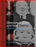 Directors in British and Irish Cinema : A Reference Companion, , 1844571262