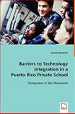 Barriers to Technology Integration in a Puerto Rico Private School, Juanita Benjamin, 3639061268