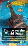 France on the World Stage : Nation-State Strategies in the Global Era, , 0230521266