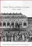 The Theatrical City : Culture, Theatre and Politics in London, 1576-1649, , 0521441269