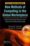 New Methods of Competing in the Global Marketplace : Critical Success Factors from Service and Manufacturing, Crandall, Richard E., 1420051261