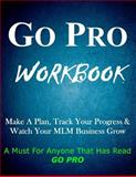 Go Pro Workbook: Make a Plan, Track Your Progress and Watch Your MLM Business Grow, Kim Thompson-Pinder, 1499671261