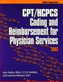CPT/HCPCS Coding and Reimbursement for Physician Services 2003, Kuehn, Lynn and Wieland, LaVonne, 1584261269
