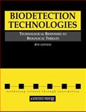 Biodetection Technologies, 4th Edition : Technological Responses to Biological Threats, , 1594301263