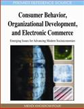 Consumer Behavior, Organizational Development and Electronic Commerce : Emerging Issues for Advancing Modern Socioeconomies, , 1605661260
