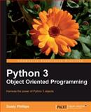 Python 3 Object Oriented Programming : Harness the Power of Python 3 Objects, Phillips, Dusty, 1849511268