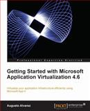 Getting Started with Microsoft Application Virtualization 4. 6, Alvarez, Augusto, 1849681260