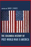 The Columbia History of Post-World War II America, , 0231121261