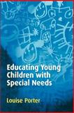 Educating Young Children with Special Needs, Porter, Louise, 0761941266