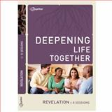 Revelation (Deepening Life Together) : Bible Study Group Discussion Guide, LifeTogether Publishing, 0984481265
