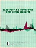 Land Policy and Boom-Bust Real Estate Markets, , 1558441263