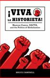 Viva la Historieta : Mexican Comics, NAFTA, and the Politics of Globalization, Campbell, Bruce, 1604731265