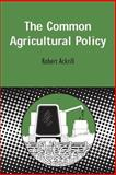 The Common Agricultural Policy, Ackrill, Robert, 1841271268