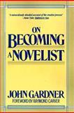 On Becoming a Novelist, Gardner, John, 0060911263