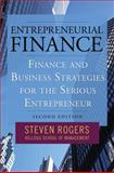 Entrepreneurial Finance : Finance and Business Strategies for the Serious Entrepreneur, Rogers, Steven, 0071591265
