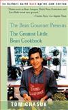 The Bean Gourmet Presents the Greatest Little Bean Cookbook, Tom Chasuk, 0595091261