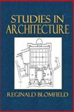 Studies in Architecture, Reginald Blomfield, 1500601268