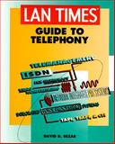 LAN Times Guide to Telephony, Bezar, David D., 0078821266