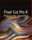 Final Cut Pro X, Larry Jordan, 0321811267