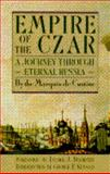 Empire of the Czar, Marquis De Custine, 038541126X