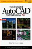 Illustrated AutoCAD Quick Reference Guide R14, Grabowski, Ralph, 0766801268