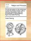 Christ's Temptation in the Wilderness, a Proof of a Divine Mission, Caleb Fleming, 1170001262