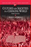 Cultures and Societies in a Changing World, Griswold, Wendy, 1412961262